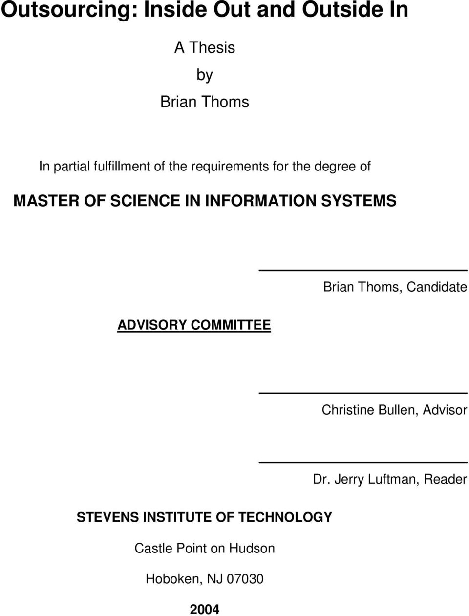 SYSTEMS Brian Thoms, Candidate ADVISORY COMMITTEE Christine Bullen, Advisor Dr.