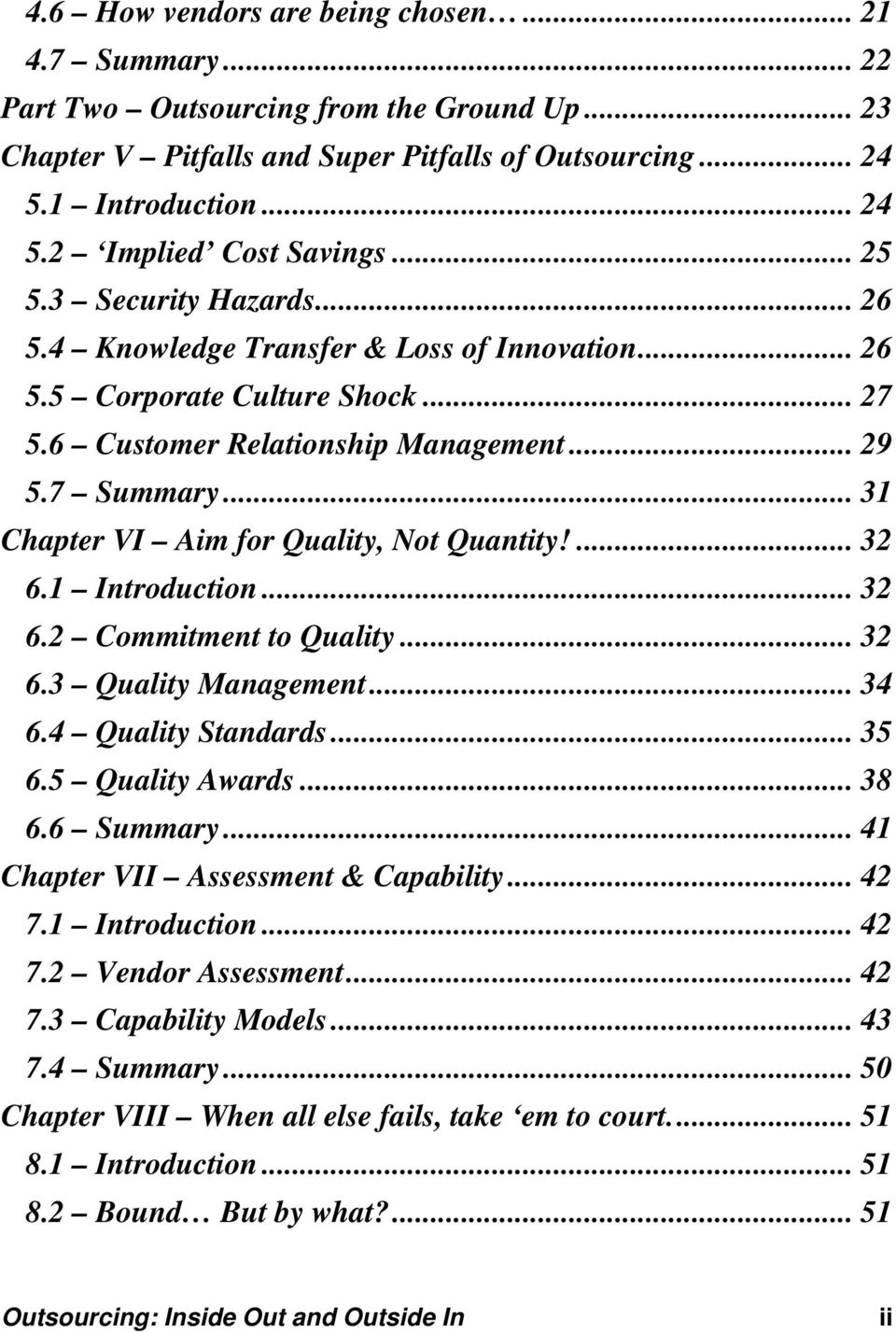 .. 31 Chapter VI Aim for Quality, Not Quantity!... 32 6.1 Introduction... 32 6.2 Commitment to Quality... 32 6.3 Quality Management... 34 6.4 Quality Standards... 35 6.5 Quality Awards... 38 6.