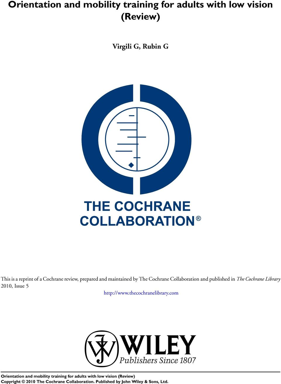review, prepared and maintained by The Cochrane Collaboration and