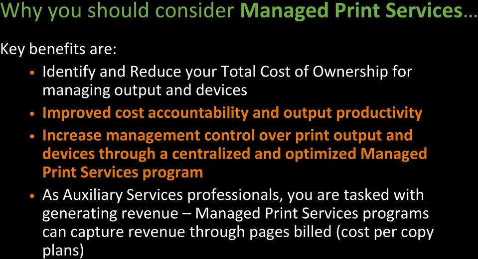 output and devices through a centralized and optimized Managed Print Services program As Auxiliary Services professionals,