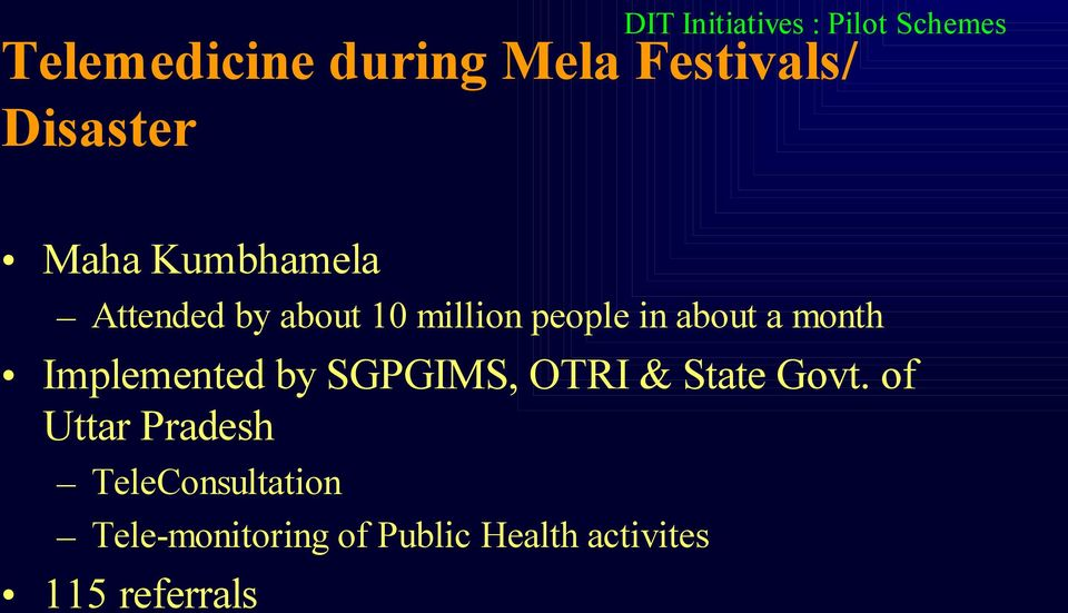 a month Implemented by SGPGIMS, OTRI & State Govt.