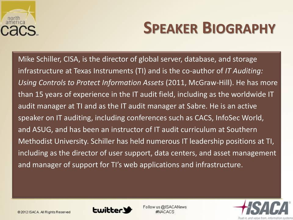 He has more than 15 years of experience in the IT audit field, including as the worldwide IT audit manager at TI and as the IT audit manager at Sabre.