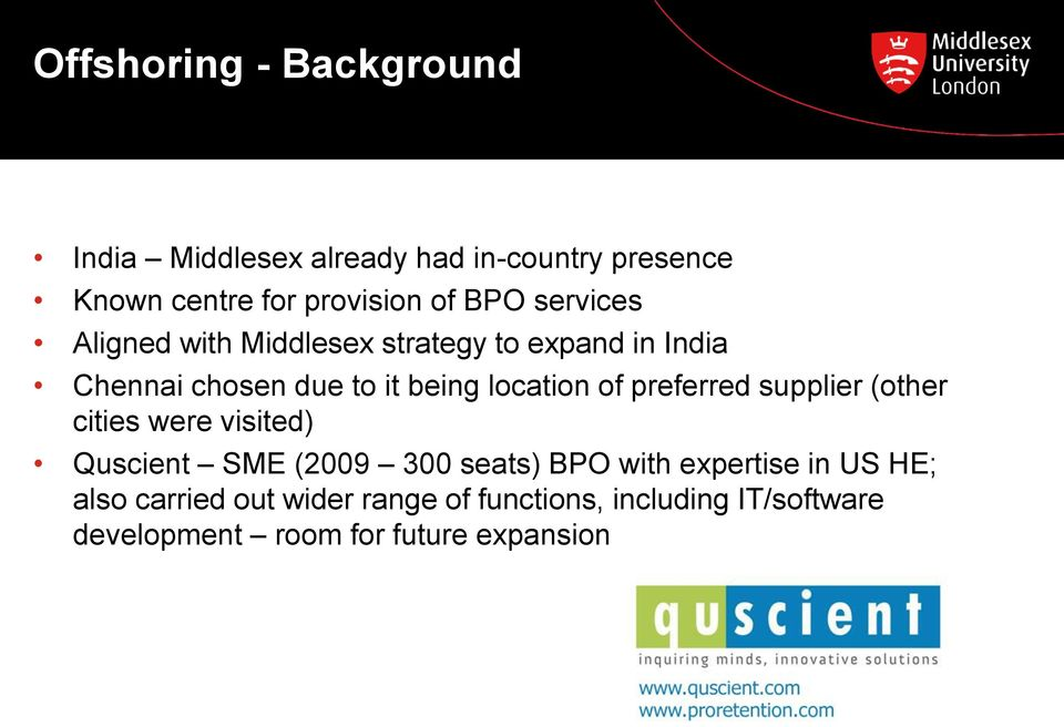 of preferred supplier (other cities were visited) Quscient SME (2009 300 seats) BPO with expertise in US