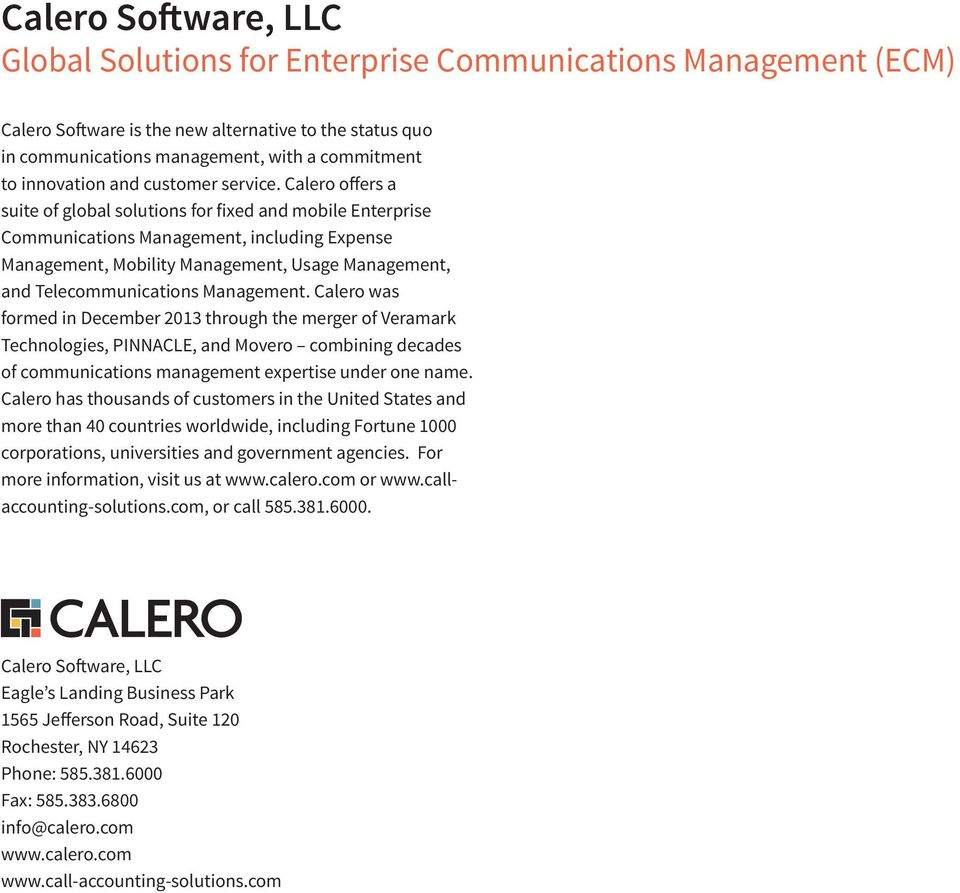Calero offers a suite of global solutions for fixed and mobile Enterprise Communications Management, including Expense Management, Mobility Management, Usage Management, and Telecommunications