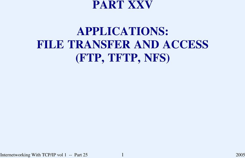 TFTP, NFS) Internetworking