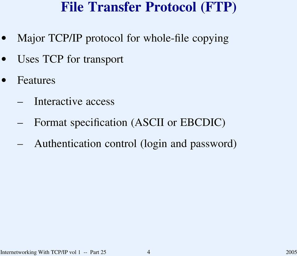 access Format specification (ASCII or EBCDIC) Authentication