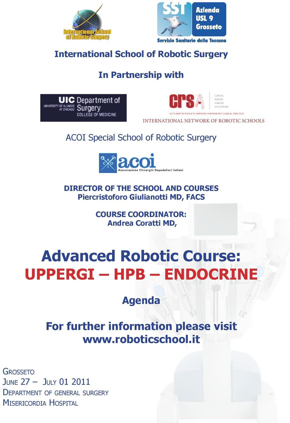 COURSE COORDINATOR: Andrea Coratti MD, Advanced Robotic Course: UPPERGI HPB ENDOCRINE Agenda For further