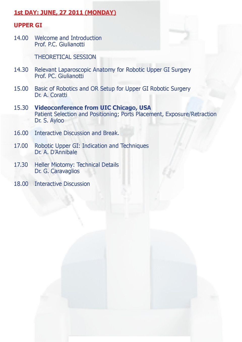 00 Basic of Robotics and OR Setup for Upper GI Robotic Surgery Dr. A. Coratti 15.