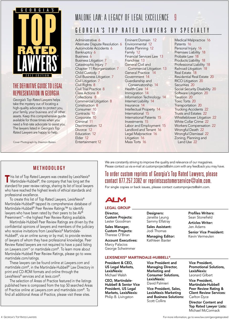 Keep this comprehensive guide available for those times when you need a first-rate advocate to assist you. The lawyers listed in Georgia s Top Rated Lawyers are happy to help.