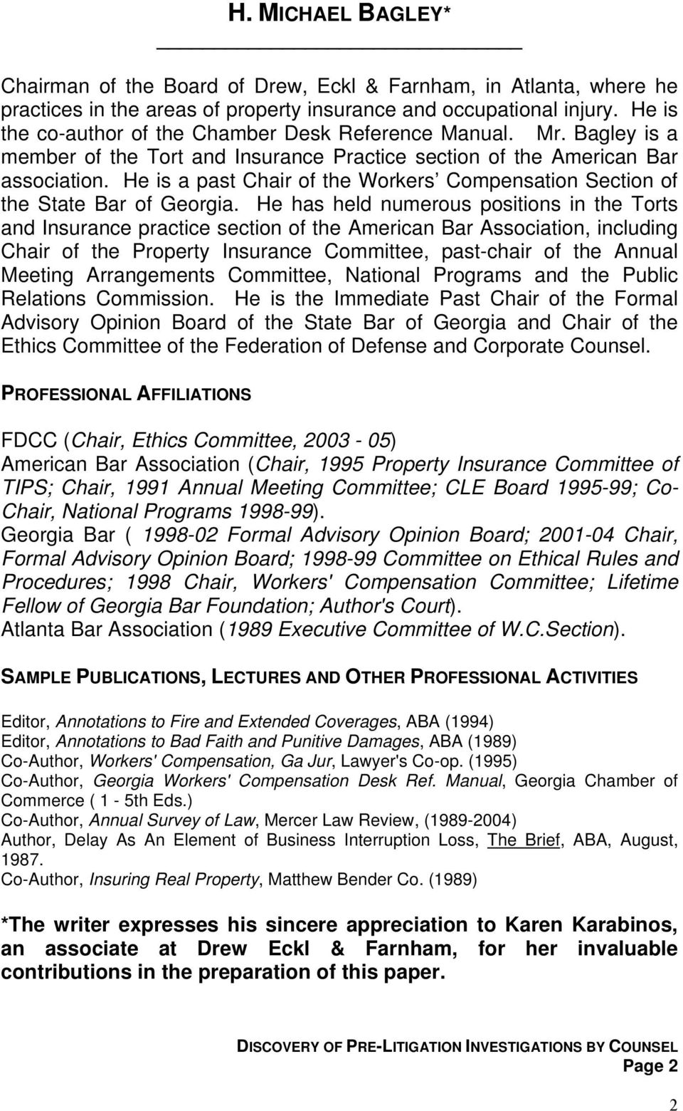 He is a past Chair of the Workers Compensation Section of the State Bar of Georgia.