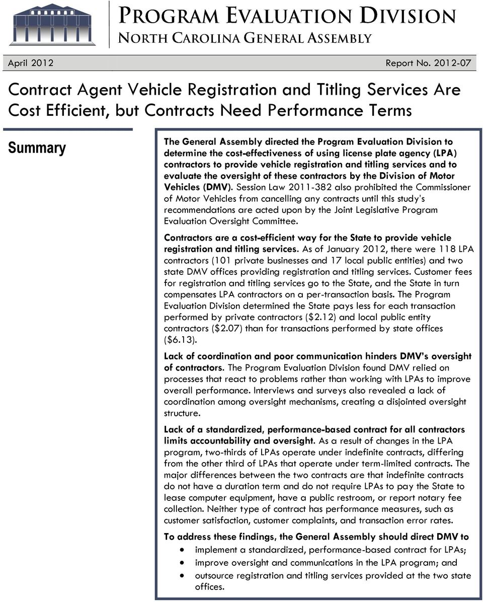 determine the cost-effectiveness of using license plate agency (LPA) contractors to provide vehicle registration and titling services and to evaluate the oversight of these contractors by the