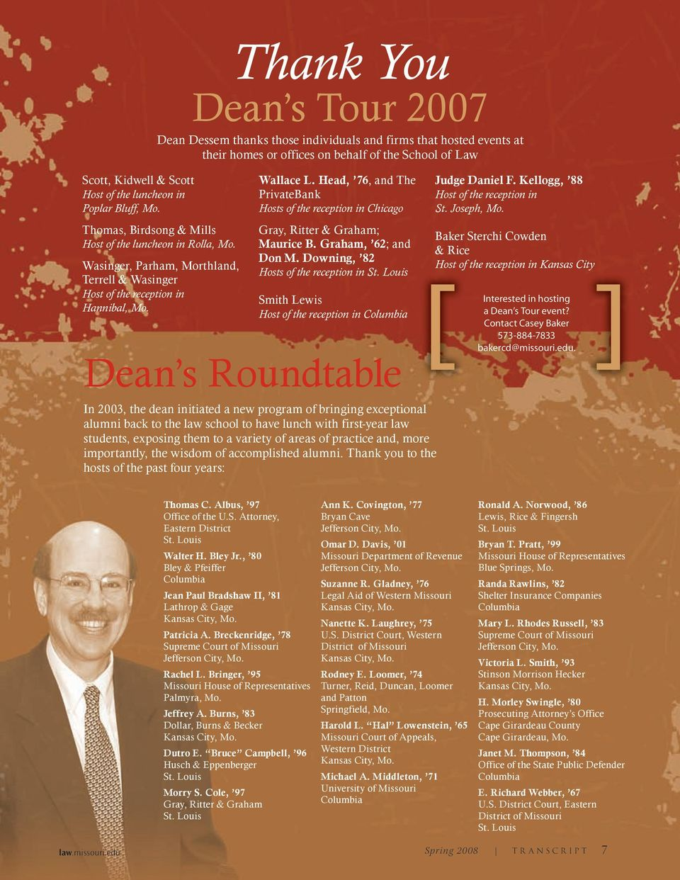 Thank You Dean s Tour 2007 Dean Dessem thanks those individuals and firms that hosted events at their homes or offices on behalf of the School of Law Wallace L.