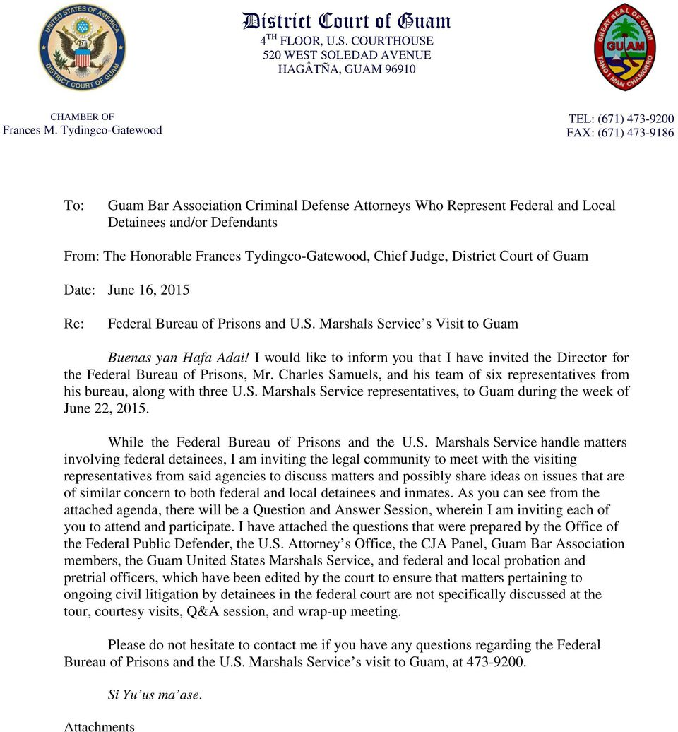 Tydingco-Gatewood, Chief Judge, District Court of Guam Date: June 16, 2015 Re: Federal Bureau of Prisons and U.S. Marshals Service s Visit to Guam Buenas yan Hafa Adai!