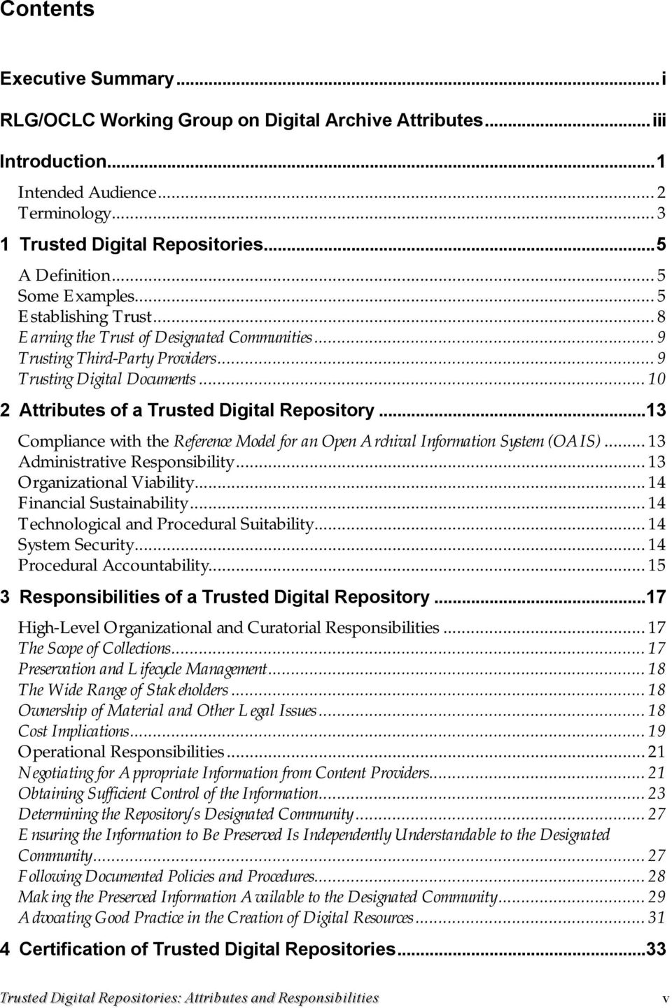 .. 10 2 Attributes of a Trusted Digital Repository...13 Compliance with the Reference Model for an Open Archival Information System (OAIS)... 13 Administrative Responsibility.