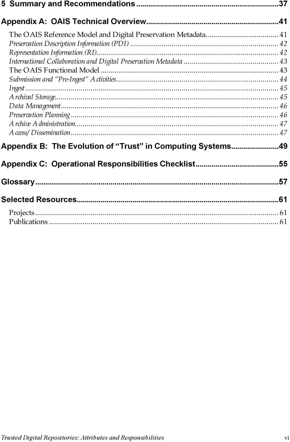 .. 45 Archival Storage... 45 Data Management... 46 Preservation Planning... 46 Archive Administration... 47 Access/Dissemination... 47 Appendix B: The Evolution of Trust in Computing Systems.