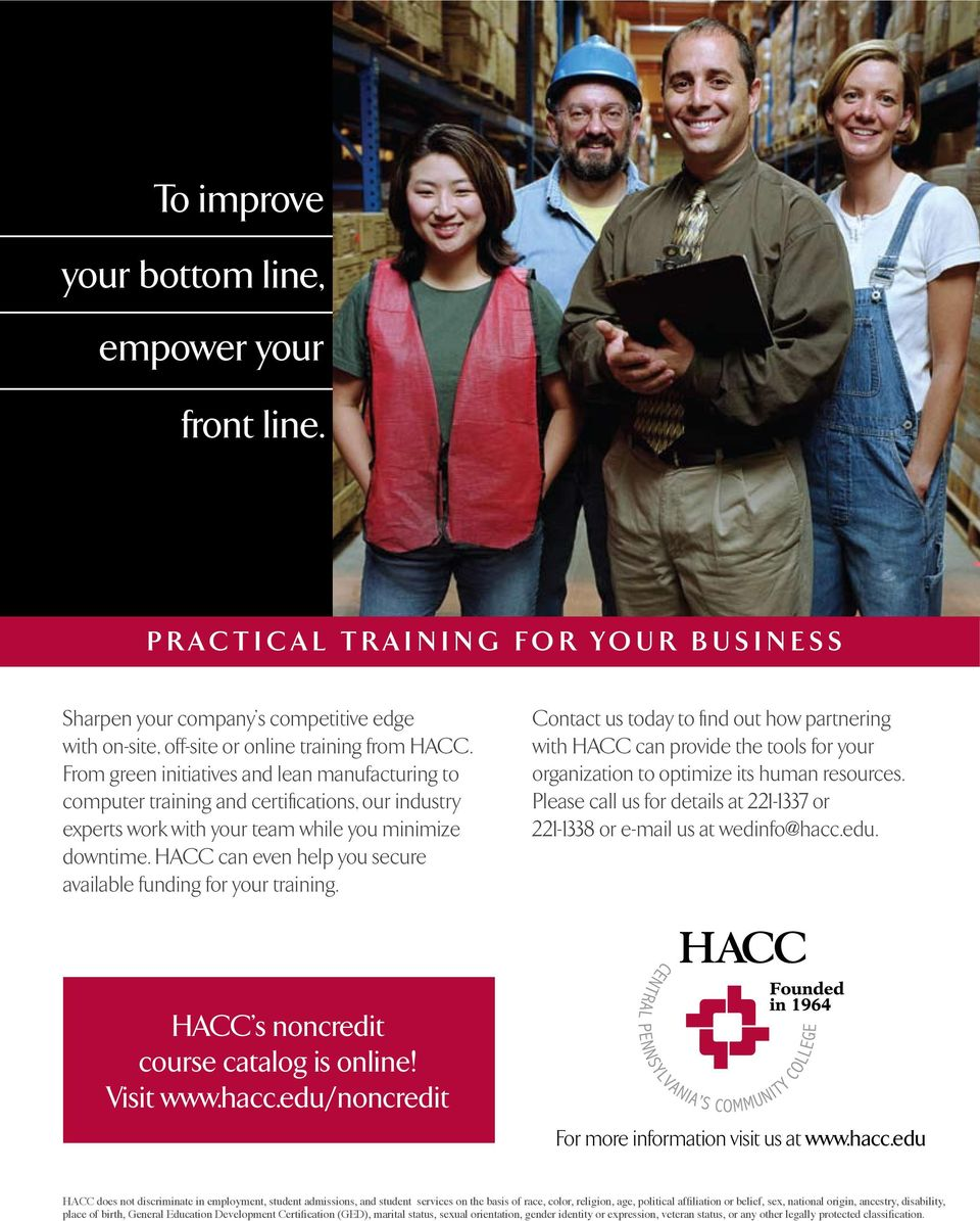HACC can even help you secure available funding for your training. Contact us today to find out how partnering with HACC can provide the tools for your organization to optimize its human resources.