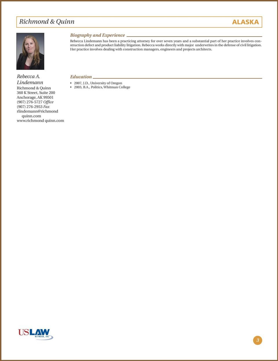 Her practice involves dealing with construction managers, engineers and projects architects. Rebecca A.