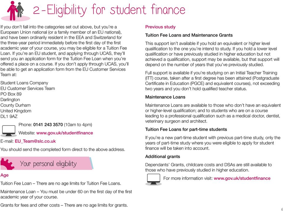 If you re an EU student, and applying through UCAS, they ll send you an application form for the Tuition Fee Loan when you re offered a place on a course.