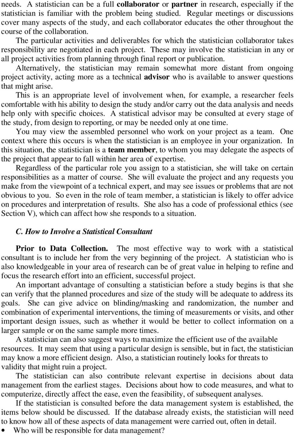 The particular activities and deliverables for which the statistician collaborator takes responsibility are negotiated in each project.