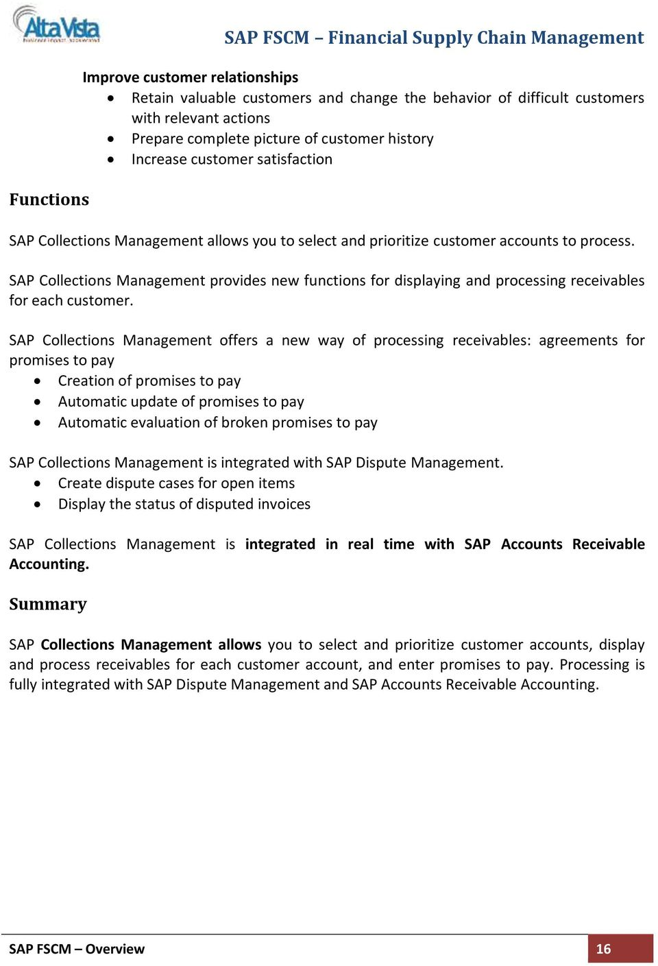 SAP Collections Management provides new functions for displaying and processing receivables for each customer.