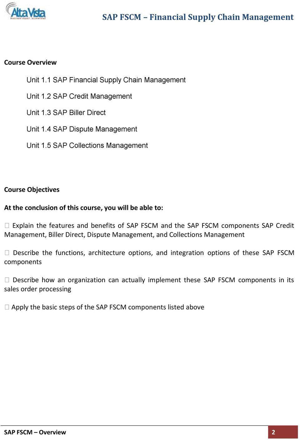 SAP Credit Management, Biller Direct, Dispute Management, and Collections Management Describe the functions, architecture options, and integration options of these SAP FSCM