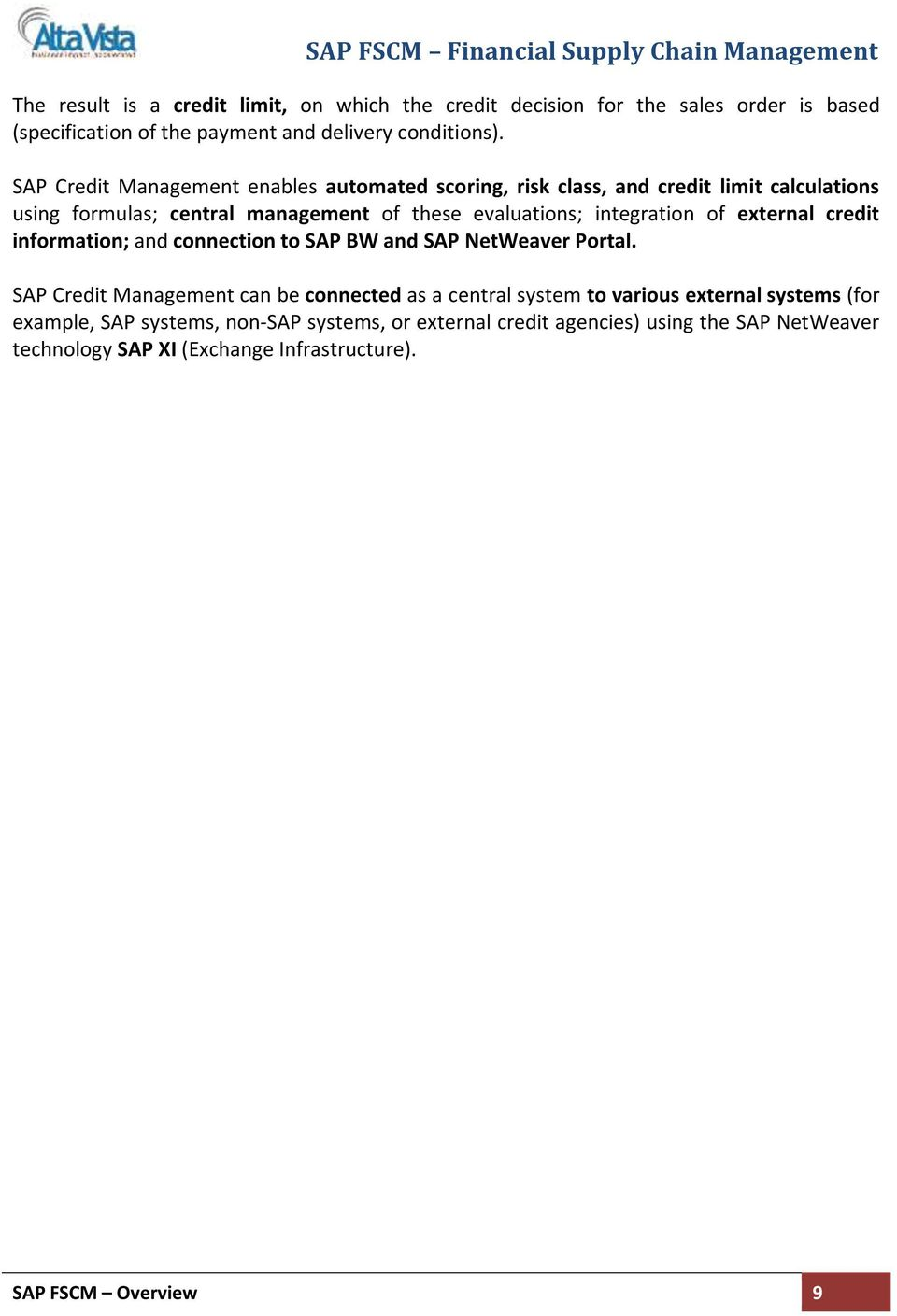 integration of external credit information; and connection to SAP BW and SAP NetWeaver Portal.