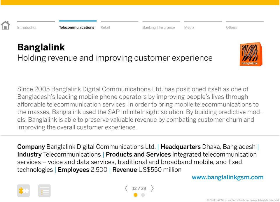 In order to ring moile teleommunitions to the msses, Bngllink used the SAP InfiniteInsight solution.