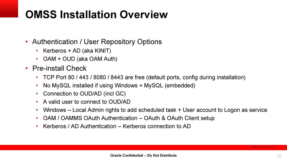 (embedded) Connection to OUD/AD (incl GC) A valid user to connect to OUD/AD Windows Local Admin rights to add scheduled task + User