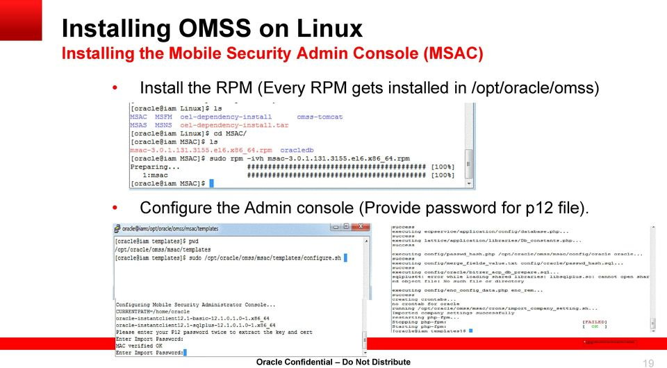 (Every RPM gets installed in /opt/oracle/omss)