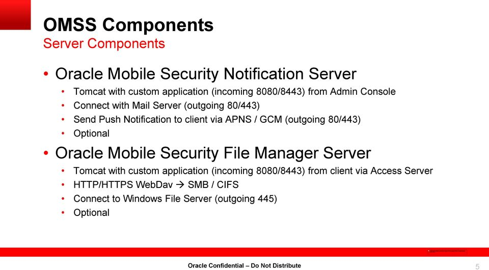 GCM (outgoing 80/443) Optional Oracle Mobile Security File Manager Server Tomcat with custom application (incoming