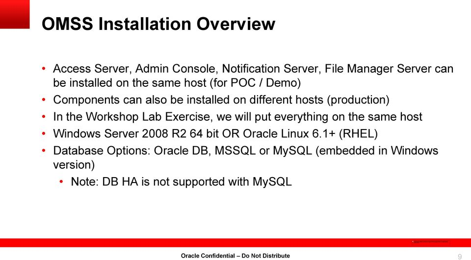 Lab Exercise, we will put everything on the same host Windows Server 2008 R2 64 bit OR Oracle Linux 6.