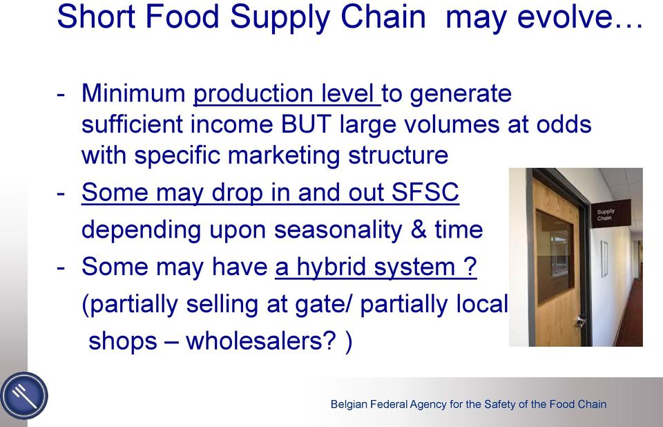 - Some may drop in and out SFSC depending upon seasonality & time - Some may