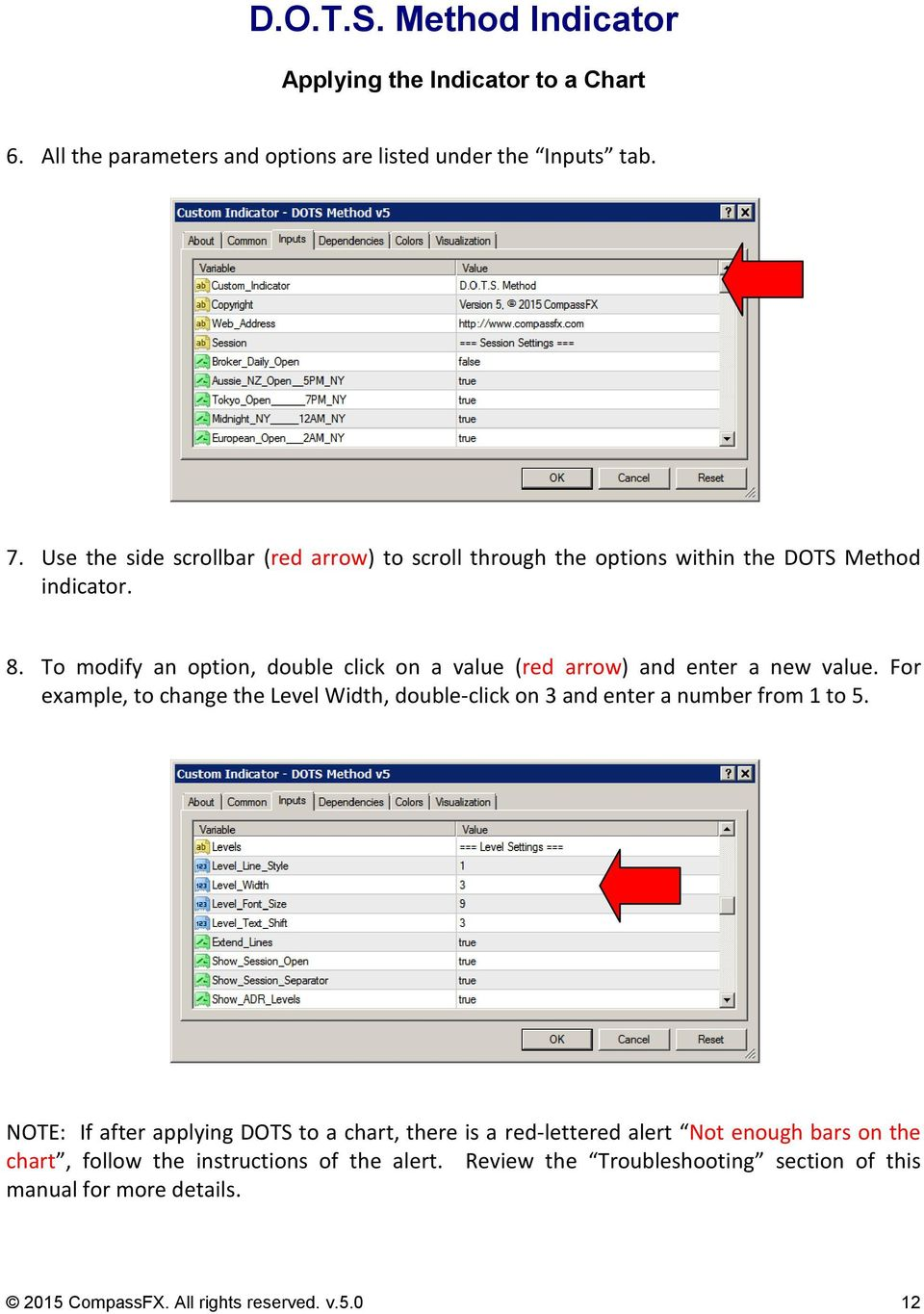 To modify an option, double click on a value (red arrow) and enter a new value.