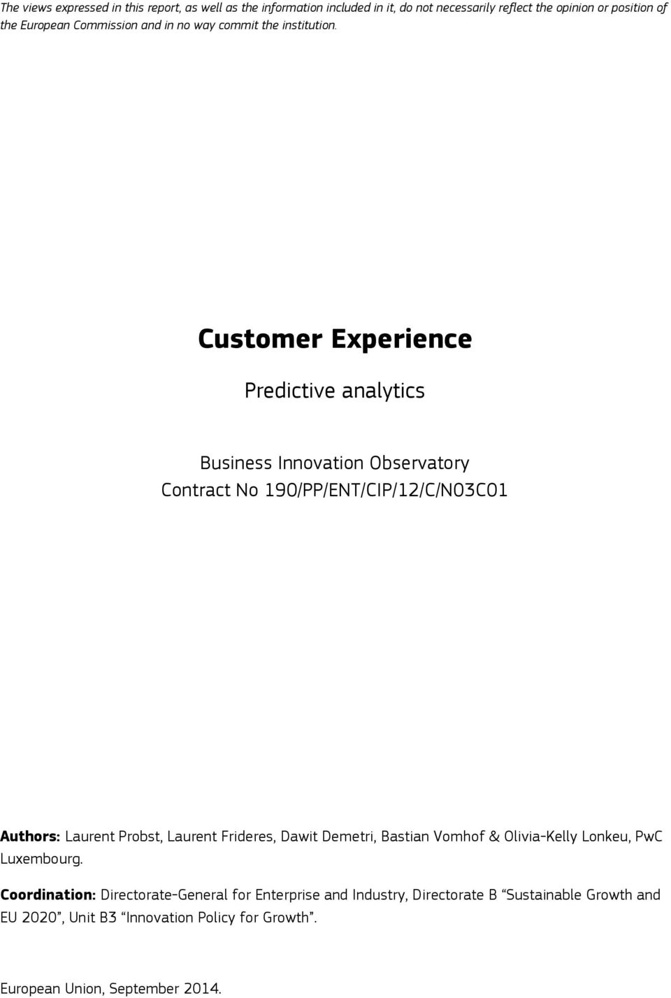 Customer Experience Predictive analytics Business Innovation Observatory Contract No 190/PP/ENT/CIP/12/C/N03C01 Authors: Laurent Probst, Laurent