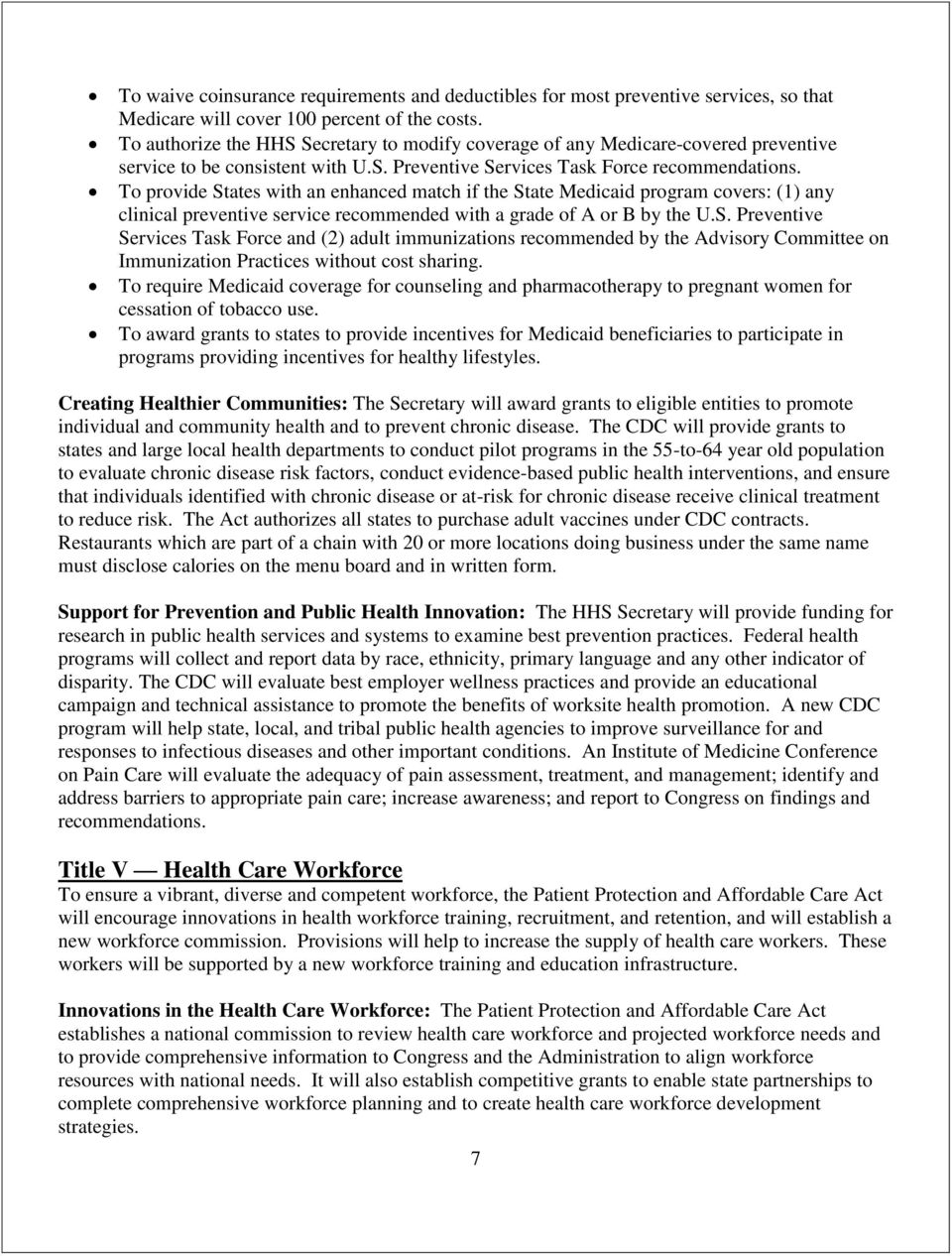 To provide States with an enhanced match if the State Medicaid program covers: (1) any clinical preventive service recommended with a grade of A or B by the U.S. Preventive Services Task Force and (2) adult immunizations recommended by the Advisory Committee on Immunization Practices without cost sharing.
