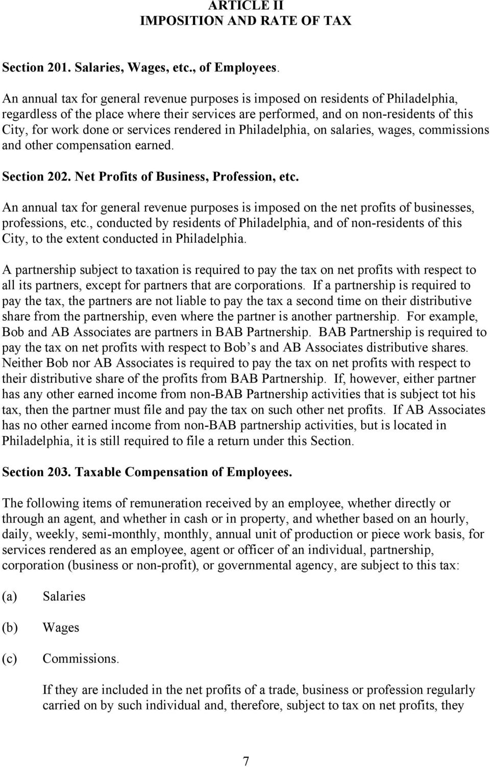 services rendered in Philadelphia, on salaries, wages, commissions and other compensation earned. Section 202. Net Profits of Business, Profession, etc.