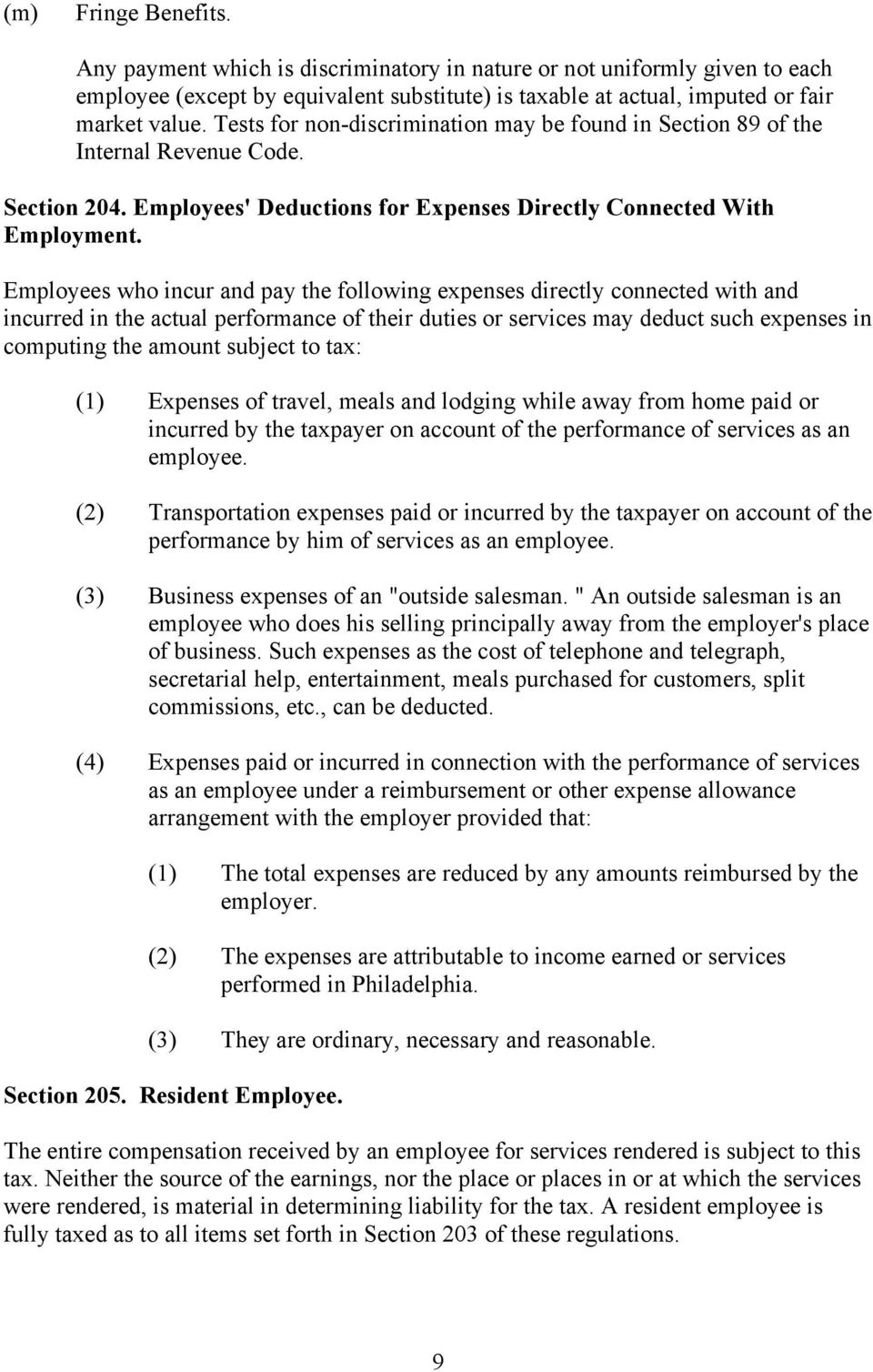 Employees who incur and pay the following expenses directly connected with and incurred in the actual performance of their duties or services may deduct such expenses in computing the amount subject