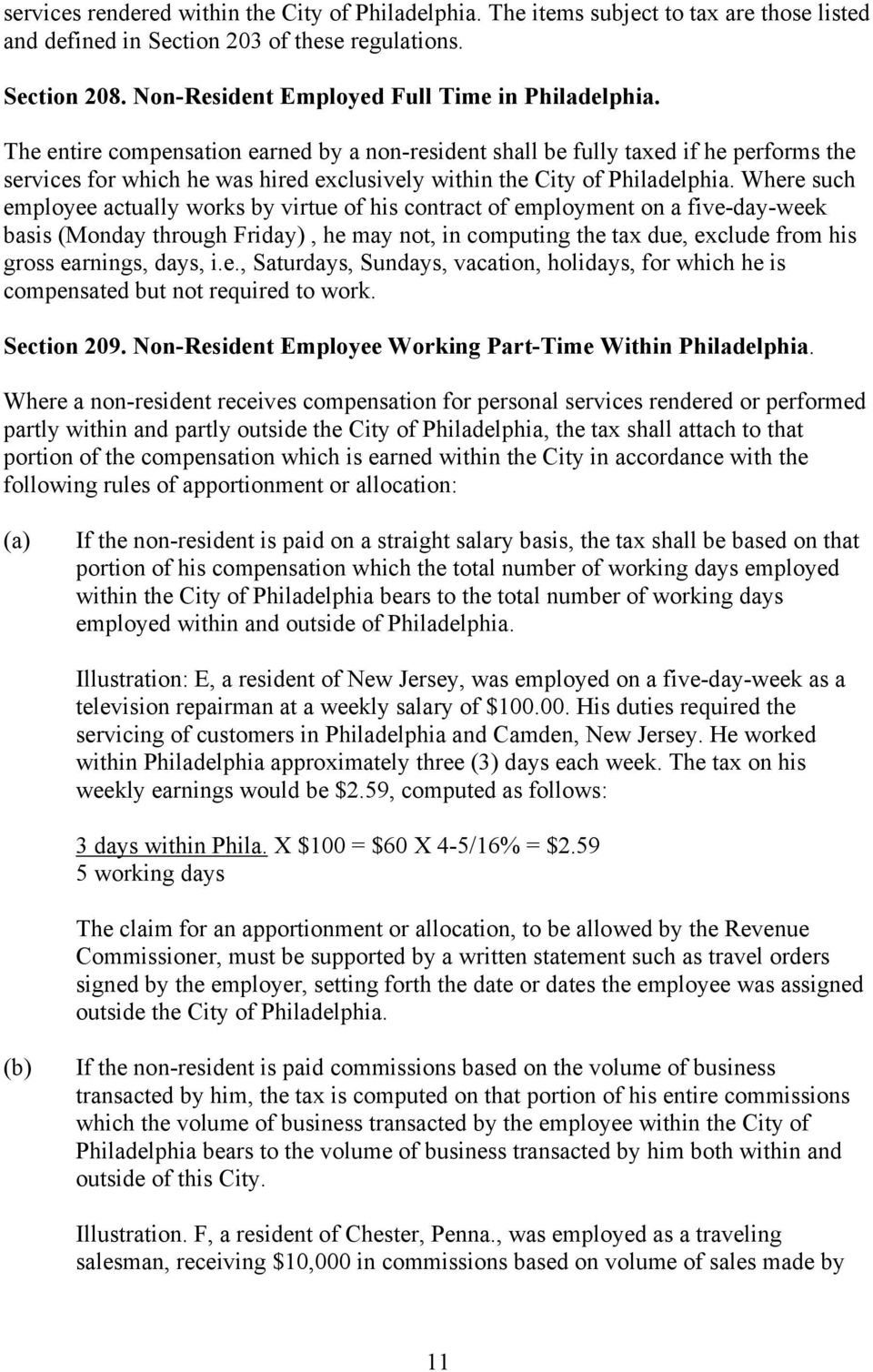 The entire compensation earned by a non-resident shall be fully taxed if he performs the services for which he was hired exclusively within the City of Philadelphia.