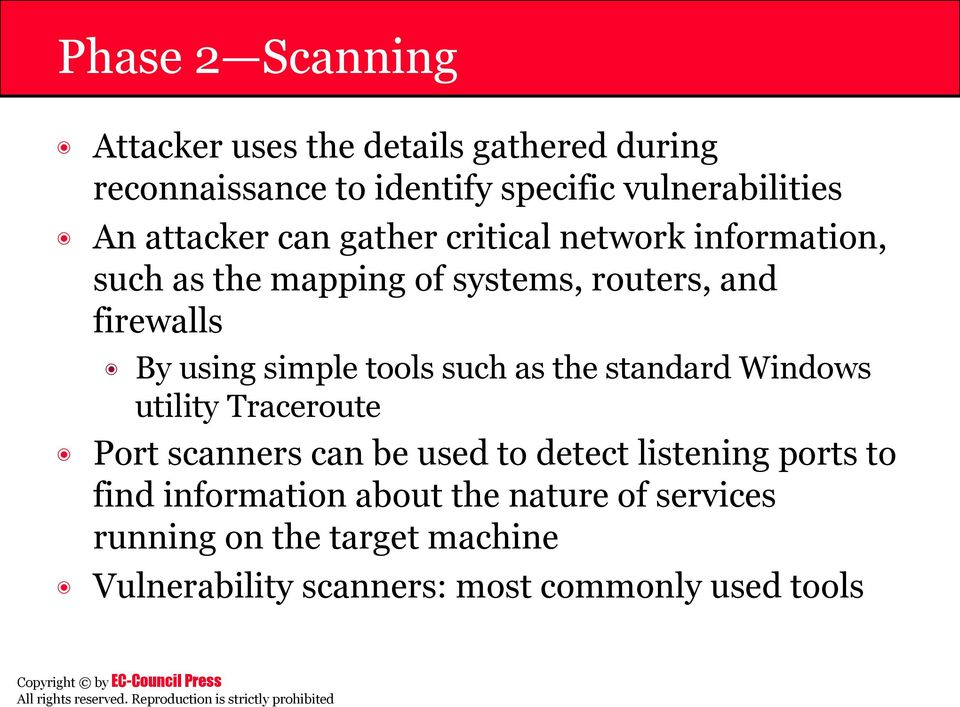 simple tools such as the standard Windows utility Traceroute Port scanners can be used to detect listening ports to