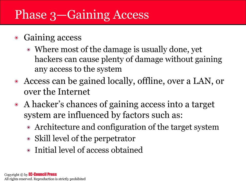 the Internet A hacker s chances of gaining access into a target system are influenced by factors such as: