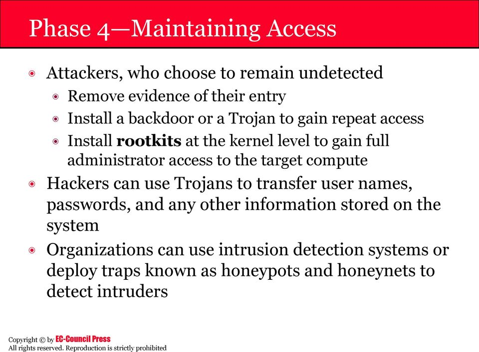 the target compute Hackers can use Trojans to transfer user names, passwords, and any other information stored on the
