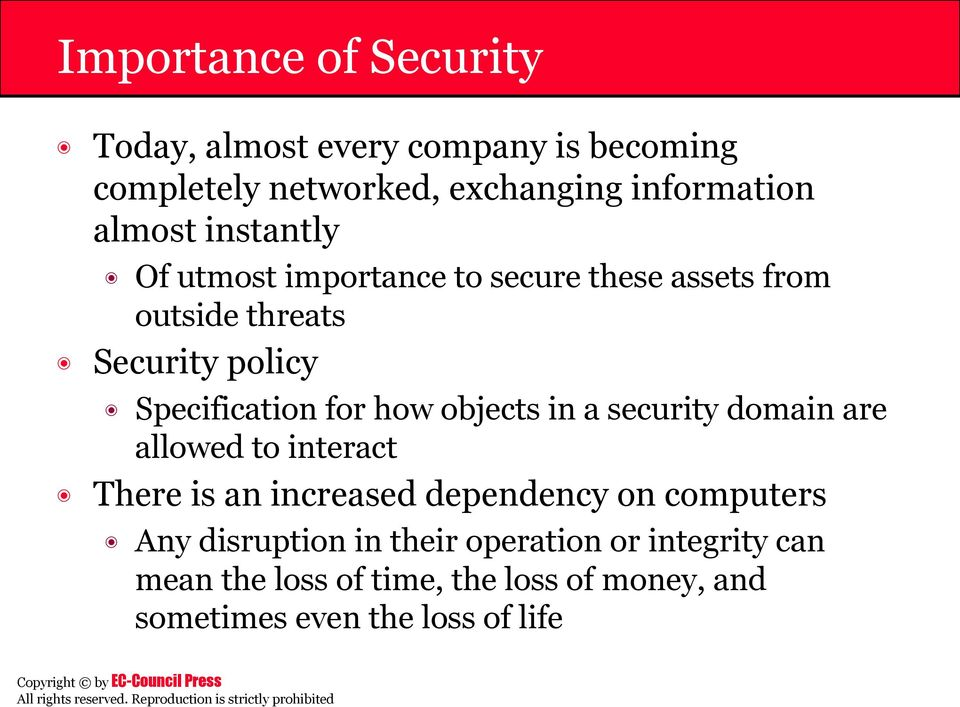 for how objects in a security domain are allowed to interact There is an increased dependency on computers Any