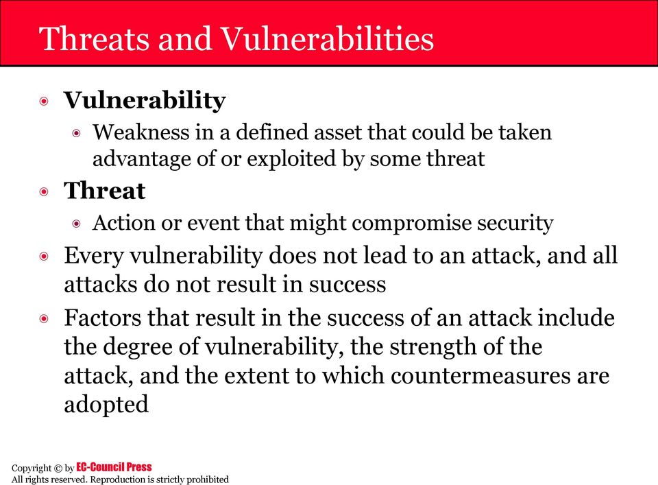 lead to an attack, and all attacks do not result in success Factors that result in the success of an attack