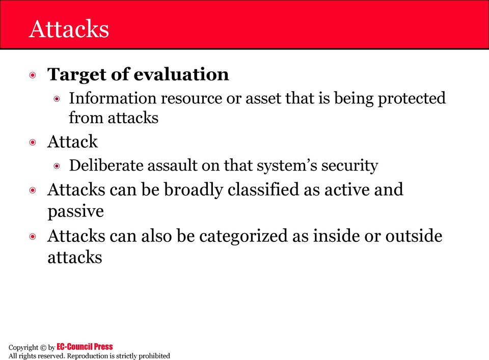 system s security Attacks can be broadly classified as active and