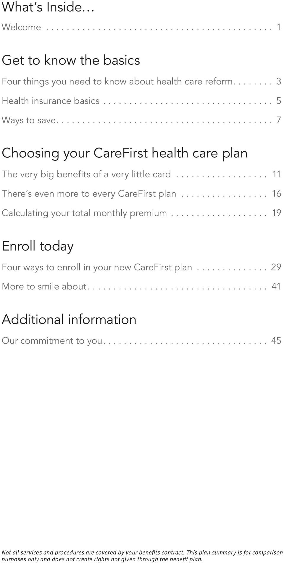 .. 16 Calculating your total monthly premium... 19 Enroll today Four ways to enroll in your new CareFirst plan... 29 More to smile about.