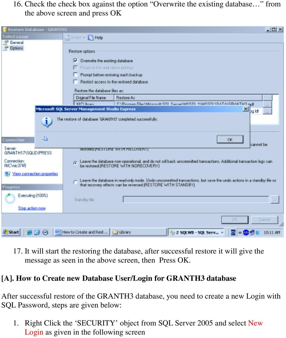 [A]. How to Create new Database User/Login for GRANTH3 database After successful restore of the GRANTH3 database, you need to create a
