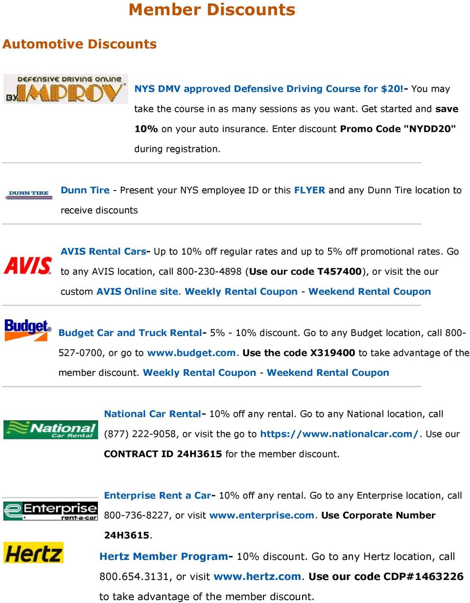 Dunn Tire - Present your NYS employee ID or this FLYER and any Dunn Tire location to receive discounts AVIS Rental Cars- Up to 10% off regular rates and up to 5% off promotional rates.