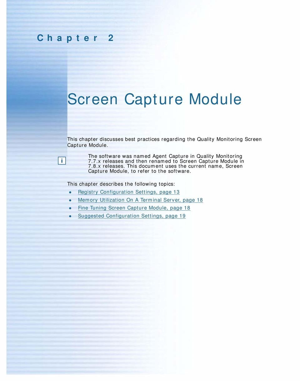 and then renamed to Screen Capture Module in 7.8.x releases.
