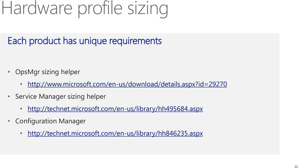 id=29270 Service Manager sizing helper http://technet.microsoft.
