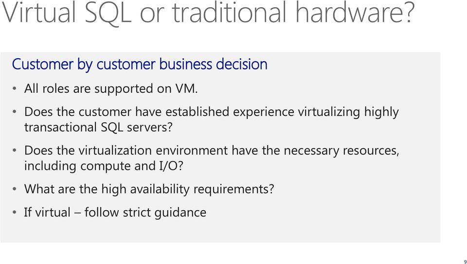 Does the customer have established experience virtualizing highly transactional SQL servers?
